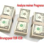 Analyse meiner Prognose Währungspaar EUR-USD