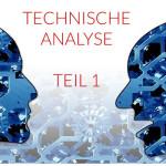 Technische Analyse - Teil 1
